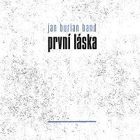 Jan Burian Band – První láska