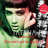 Tatana, Natalia Kills – You Can't Get In My Head (If You Don't Get In My Bed) [Chriss Ortega Remixes]
