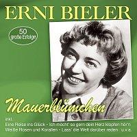 Erni Bieler – Mauerblümchen - 50 große Erfolge