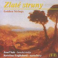 Josef Suk, Kateřina Englichová – Zlaté struny