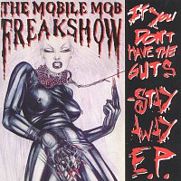 The Mobile Mob Freakshow – If You Don´t Have The Guts - Stay Away! E.P.