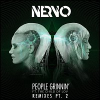 NERVO, The Child Of Lov – People Grinnin' (feat. The Child Of Lov) [Remixes Part 2]