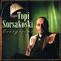 Topi Sorsakoski – Evergreens