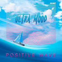 Ultra Mood – Positive Wave