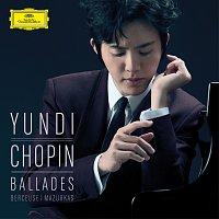 Yundi – Chopin: Ballades, Berceuse, Mazurkas