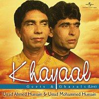 Ustad Ahmed Hussain, Ustad Mohammed Hussain – Khayaal - Geets & Ghazals ( Live )