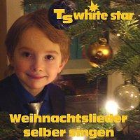 TS White Star – Weihnachtslieder selber singen