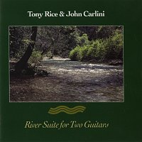 Tony Rice, John Carlini – River Suite For Two Guitars