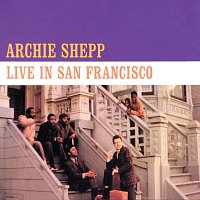Archie Shepp – Live in San Francisco