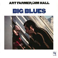 Art Farmer, Jim Hall – Big Blues