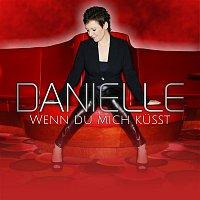 Danielle – Wenn du mich kusst