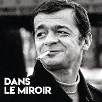 Serge Reggiani – Dans le miroir [Enregistrement inédit / 1972]