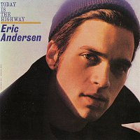 Eric Andersen – Today Is The Highway