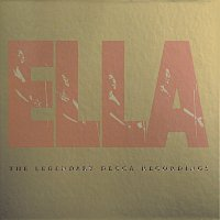 Ella Fitzgerald – Ella: The Legendary Decca Recordings
