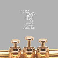 Různí interpreti – Groovin' High: The Ultimate Trumpet Collection