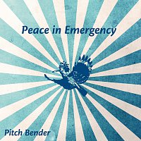 Pitch Bender – Peace in Emergency