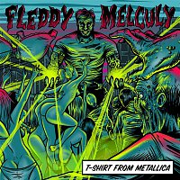 Fleddy Melculy – T-Shirt From Metallica