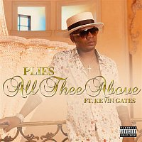 Plies – All Thee Above (feat. Kevin Gates)