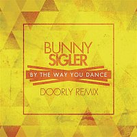 Bunny Sigler – By The Way You Dance (Doorly Remix)
