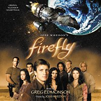 Greg Edmonson – Firefly [Original Television Soundtrack]