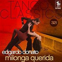 Edgardo Donato – Tango Classics 321: Milonga Querida