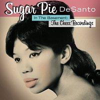 Sugar Pie DeSanto – In The Basement: The Chess Recordings