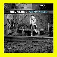 Aqualung – On My Knees