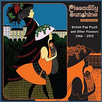 Piccadilly Sunshine, Part 16: British Pop Psych & Other Flavours, 1966 - 1972