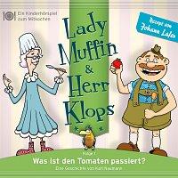 Lady Muffin & Herr Klops – 01: Was ist den Tomaten passiert?
