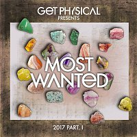 Get Physical Presents: Most Wanted 2017, Pt. 1 – Get Physical Presents: Most Wanted 2017, Pt. 1
