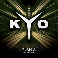 Kyo – Plan A (Radio Mix)