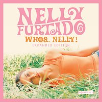 Nelly Furtado – Whoa, Nelly! [Expanded Edition]