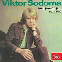 Viktor Sodoma – Snad jsem to já...(1973-1984)