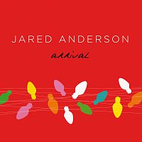 Jared Anderson – Arrival