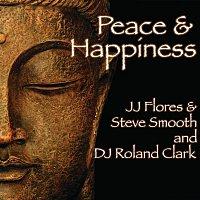 JJ Flores, Steve Smooth, DJ Roland Clark – Peace & Happiness