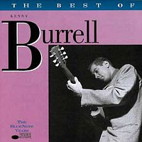 Kenny Burrell – The Best Of Kenny Burrell - The Blue Note Years