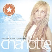 Charlotte Nilsson – Take Me To Your Heaven