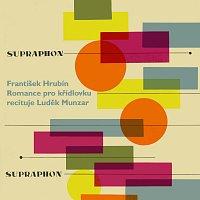 Luděk Munzar – Hrubín: Romance pro křídlovku