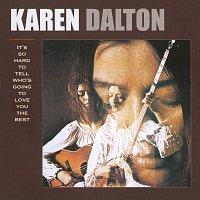 Karen Dalton – It's So Hard To Tell Who's Going To Love You The Best
