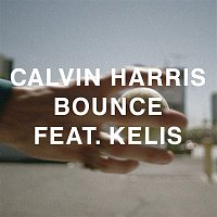 Calvin Harris, Kelis – Bounce - Remixes
