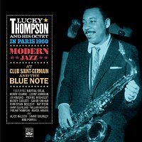 Lucky Thompson – Lucky Thompson in Paris 1960. Modern Jazz at Club Saint-Germain & The Blue Note