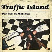Traffic Island – Meet Me in the Middle Class [Deluxe]