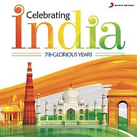 Various Artists.. – Celebrating India (70 Glorious Years)