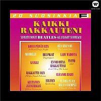 Various Artists.. – 20 Suosikkia / Kaikki rakkauteni / Suosituimmat Beatles-klassikot suomeksi