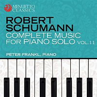 Peter Frankl – Schumann: Complete Music for Piano Solo, Vol. 11