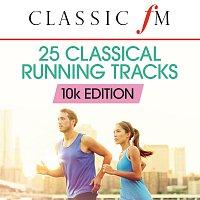 Různí interpreti – 25 Running Classics: 10k Edition (By Classic FM)