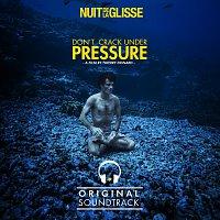 Různí interpreti – Nuit de la glisse - Don't Crack Under Pressure [Original Motion Picture Soundtrack]