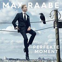 Max Raabe – Der perfekte Moment… wird heut verpennt