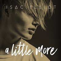 Isac Elliot – A Little More - EP