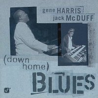 Gene Harris, Brother Jack McDuff – Down Home Blues